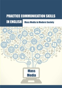 Practice communication skills in English: Mass Media in Modern Society
